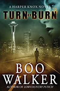 (FREE on 10/9) Turn Or Burn by Boo Walker - http://eBooksHabit.com