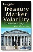 Treasury Market Volatility: The Unusual Price Swings of October 15 2014
