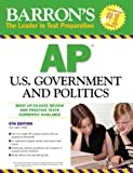 img - for Barron's AP U.S. Government and Politics (Barron's AP United States Government & Politics) book / textbook / text book