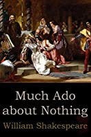 Much Ado About Nothing (Illustrated) (English Edition)