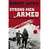 Strong Men Armed: The United States Marines Against Japan ~ Robert Leckie