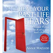 Heal Your Past-Life Fears | [Ainslie MacLeod]