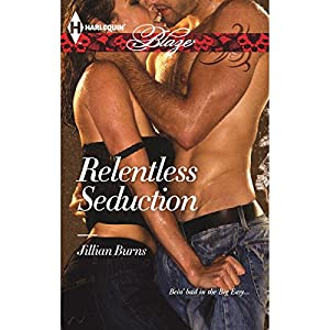 Relentless Seduction | [Jillian Burns]