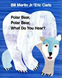 img - for By Bill Martin Jr Polar Bear, Polar Bear, What Do You Hear? (Brown Bear and Friends) (Big) [Paperback] book / textbook / text book