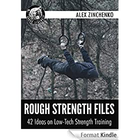 Rough Strength Files: 42 Ideas on Low-Tech Strength Training (English Edition)