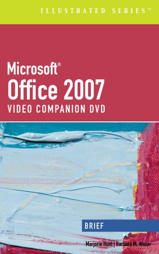 Microsoft Office 2007 Illustarted Brief Premium Video Companion DVD  for Hunt/Waxer's Microsoft Office 2007: Illustrated
