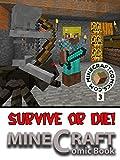 Minecraft Survive or Die 3: SURVIVE OR DIE 3 (Minecraft, Minecraft Books, Minecraft Comics, Minecraft Handbook, Minecraft Novel, Minecraft Game, Minecraft ... books, minecraft comics, minecraft novel)