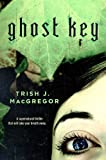 Ghost Key (The Hungry Ghosts)