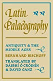 Latin Palaeography: Antiquity and the Middle Ages (0521367263) by Bernhard Bischoff