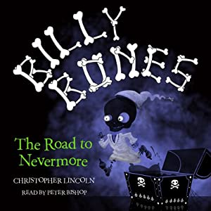 Billy Bones: The Road to Nevermore | [Christopher Lincoln]