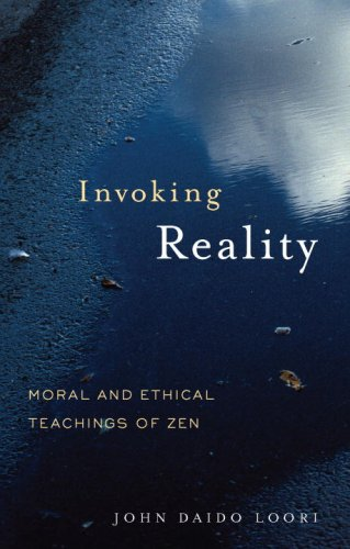 Invoking Reality: Moral and Ethical Teachings of Zen (Dharma Communications)