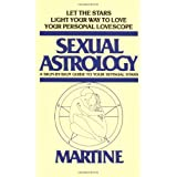 Sexual Astrology: A Sign-by-Sign Guide to Your Sensual Stars ~ Martine