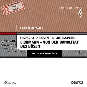 Eichmann - von der Banalität des Bösen. Originalgespräche Audiobook