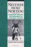 img - for Neither Wolf Nor Dog: American Indians, Environment, and Agrarian Change book / textbook / text book