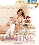 Simply Divine: A Guide to Easy, Elega...