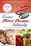img - for How to Lower Your Blood Pressure Naturally with Essential Oil book / textbook / text book