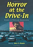 img - for Horror at the Drive-in: Essays in Popular Americana book / textbook / text book