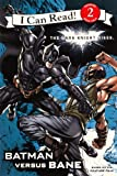The Dark Knight Rises: Batman Versus Bane (Turtleback School & Library Binding Edition) (I Can Read Media Tie-Ins - Level 1-2) (0606262792) by Huelin, Jodi