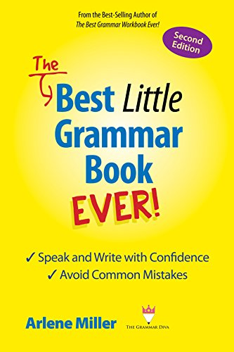 The Best Little Grammar Book Ever! Speak And Write With Confidence: Avoid Common Mistakes by Arlene Miller ebook deal