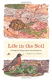 img - for Life in the Soil: A Guide for Naturalists and Gardeners book / textbook / text book
