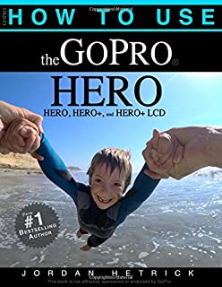Book Cover: How To Use The GoPro HERO: For the HERO, HERO  and HERO  LCD