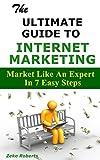 Internet Marketing: Market Like An Expert In 7 Easy Steps
