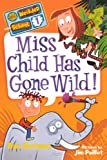 Miss Child Has Gone Wild! (Turtleback School & Library Binding Edition) (My Weirder School (Pb)) (0606230505) by Gutman, Dan