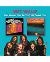 The Wetter the Better / Left Coast Live