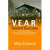 V.E.A.R. Toward Successby Mike Caldwell