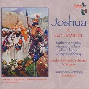 Joshua by G.F. Handel  (First Recording of the Original 1748 Version)