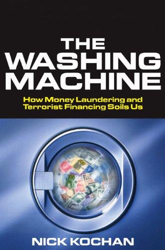 The Washing Machine: How Money Laundering and Terrorist Financing Soils Us