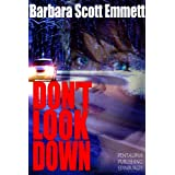 DON'T LOOK DOWNby Barbara Scott Emmett