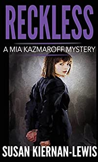 Reckless: Book 1 Of The Mia Kazmaroff Mysteries by Susan Kiernan-Lewis ebook deal