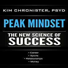 Peak Mindset: The New Science of Success Audiobook by Dr Kim Chronister Narrated by Gina Rogers