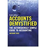 Anthony Rice Accounts Demystified The Astonishingly Simple Guide to Accounting by Rice, Anthony ( Author ) ON Mar-31-2011, Paperback