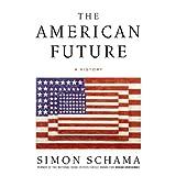 The American Future: A History ~ Simon Schama