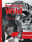 Leadbetter's Possum: Bred To Be Wild:...