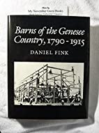 Barns of the Genesee Country 1790-1915 by…