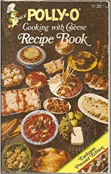 polly o cooking with cheese recipe book polly o books