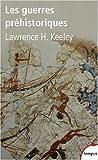 echange, troc Lawrence Keeley - Les guerres préhistoriques