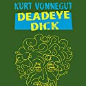 Deadeye Dick Audiobook by Kurt Vonnegut Narrated by Sean Runnette