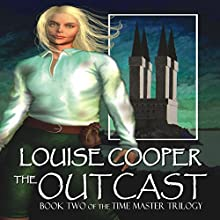 The Outcast: Time Master Trilogy, Book 2 (       UNABRIDGED) by Louise Cooper Narrated by Megan Mateer