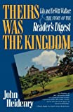img - for Theirs Was The Kingdom: Lila and DeWitt Wallace & the Story of the Reader's Digest book / textbook / text book
