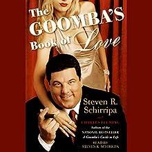 The Goomba's Book of Love Audiobook by Steven R. Schirripa, Charles Fleming Narrated by Steven R. Schirripa