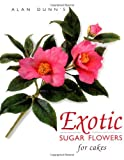img - for Exotic Sugar Flowers for Cakes book / textbook / text book