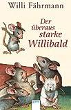 Der überaus starke Willibald. ( Ab 8 J.;10. Aufl. mit neuer Rechtschreibung) TOP KAUF