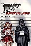 The Rules of Supervillainy (The Supervillainy Saga) (Volume 1)