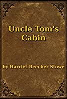 Uncle Tom's Cabin (Illustrated) (English Edition)