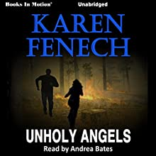 Unholy Angels (       UNABRIDGED) by Karen Fenech Narrated by Andrea Bates