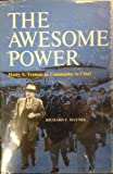 The Awesome Power!  Harry S. Truman As Commander in Chief
